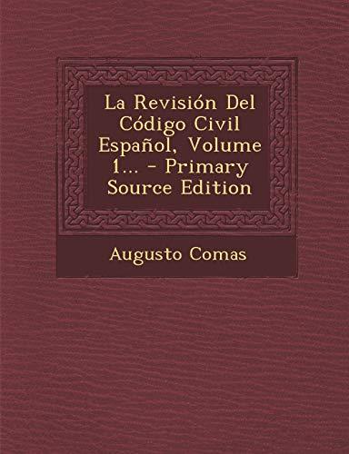 9781293105580: La Revision del Codigo Civil Espanol, Volume 1... - Primary Source Edition