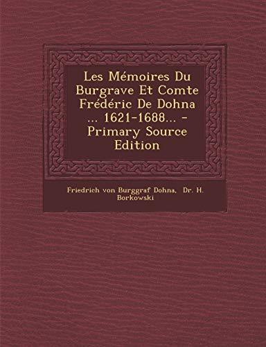 9781293105733: Les Mémoires Du Burgrave Et Comte Frédéric De Dohna ... 1621-1688... (French Edition)