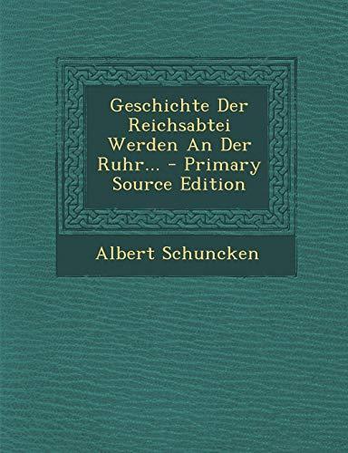 9781293105818: Geschichte Der Reichsabtei Werden An Der Ruhr...