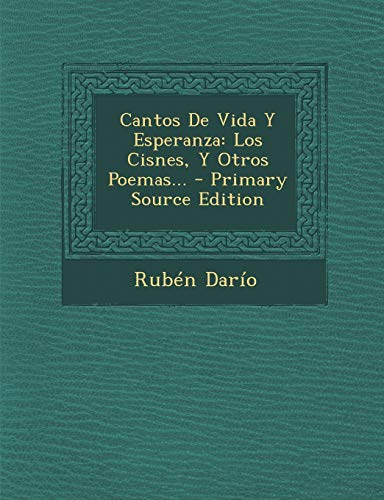 9781293106112: Cantos De Vida Y Esperanza: Los Cisnes, Y Otros Poemas... (Spanish Edition)