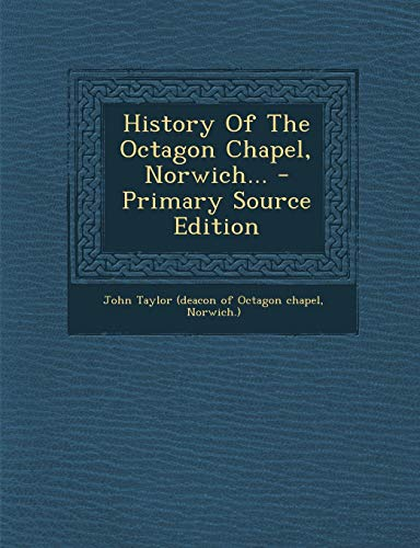 9781293106518: History Of The Octagon Chapel, Norwich...