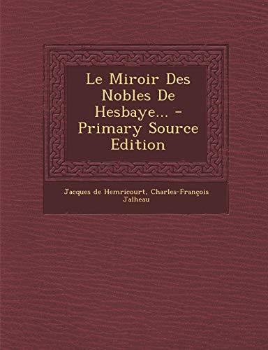 9781293106792: Le Miroir Des Nobles De Hesbaye... - Primary Source Edition (French Edition)