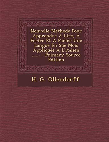9781293107584: Nouvelle Méthode Pour Apprendre A Lire, A Écrire Et A Parler Une Langue En Súe Mois Appliquée A L'italien ......