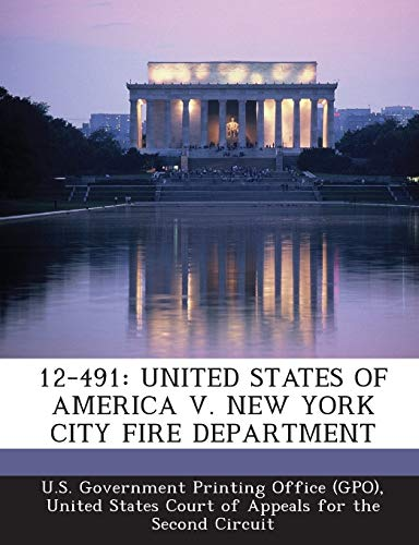 9781293111314: 12-491: UNITED STATES OF AMERICA V. NEW YORK CITY FIRE DEPARTMENT