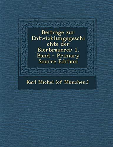 9781293122778: Beiträge zur Entwicklungsgeschichte der Bierbrauerei: 1. Band