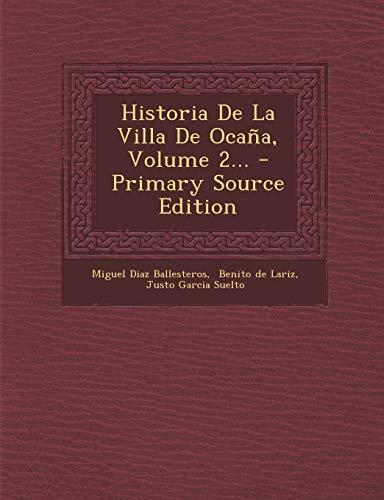 9781293126172: Historia De La Villa De Ocaña, Volume 2...