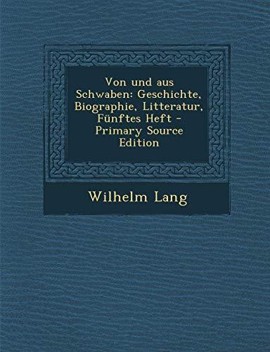 9781293127131: Von Und Aus Schwaben: Geschichte, Biographie, Litteratur, Funftes Heft - Primary Source Edition