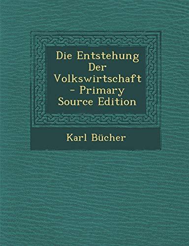 9781293128084: Die Entstehung Der Volkswirtschaft - Primary Source Edition