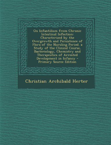 On Infantilism from Chronic Intestinal Infection: Characterized: Herter, Christian Archibald