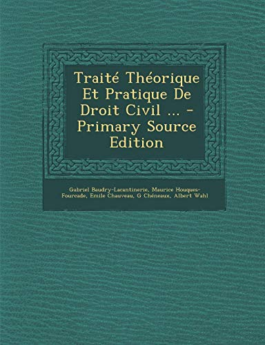 9781293140222: Traite Theorique Et Pratique de Droit Civil ... - Primary Source Edition (French Edition)