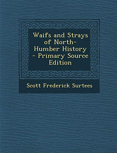9781293144657: Waifs and Strays of North-Humber History