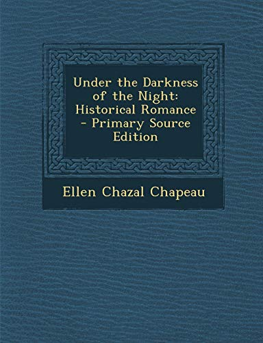 9781293146118: Under the Darkness of the Night: Historical Romance