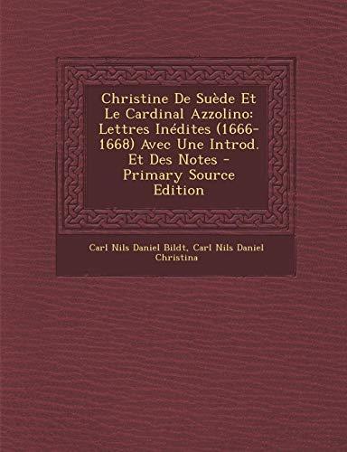 9781293151501: Christine de Suede Et Le Cardinal Azzolino: Lettres Inedites (1666-1668) Avec Une Introd. Et Des Notes