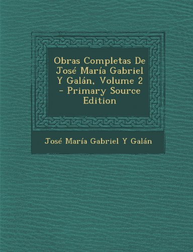 9781293164204: Obras Completas De José María Gabriel Y Galán, Volume 2