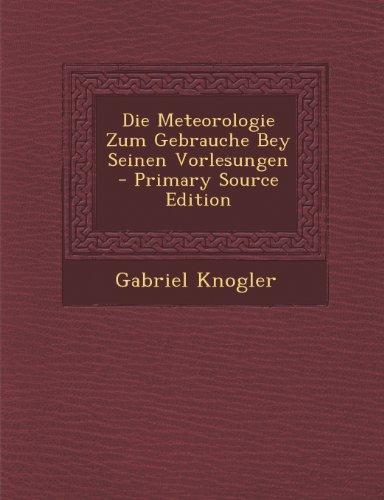9781293173503: Die Meteorologie Zum Gebrauche Bey Seinen Vorlesungen