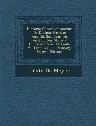 Historia Controversiarum De Divinae Gratiae Auxiliis Sub