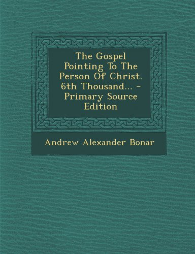 9781293188873: The Gospel Pointing To The Person Of Christ. 6th Thousand...