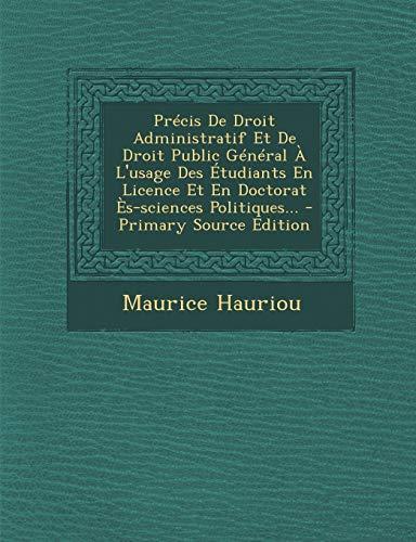 9781293191798: Précis De Droit Administratif Et De Droit Public Général À L'usage Des Étudiants En Licence Et En Doctorat Ès-sciences Politiques...