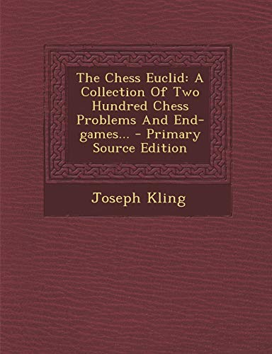 9781293196366: The Chess Euclid: A Collection of Two Hundred Chess Problems and End-Games...