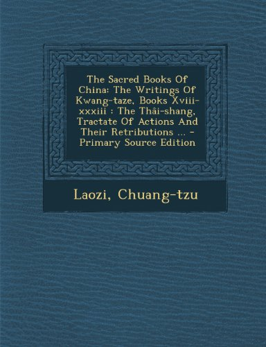 9781293198735: The Sacred Books Of China: The Writings Of Kwang-taze, Books Xviii-xxxiii : The Thâi-shang, Tractate Of Actions And Their Retributions ...