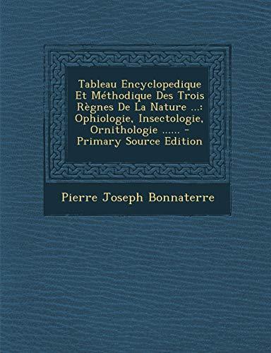 9781293199404: Tableau Encyclopedique Et Methodique Des Trois Regnes de La Nature ...: Ophiologie, Insectologie, Ornithologie ......