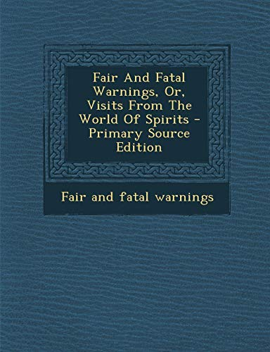 9781293224427: Fair And Fatal Warnings, Or, Visits From The World Of Spirits