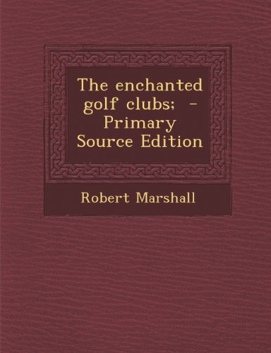 9781293235591: The enchanted golf clubs;