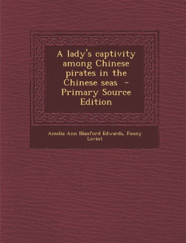 9781293237229: A lady's captivity among Chinese pirates in the Chinese seas