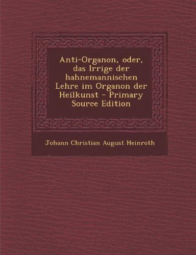9781293240724: Anti-Organon, oder, das Irrige der hahnemannischen Lehre im Organon der Heilkunst (German Edition)