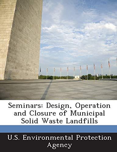 9781293244821: Seminars: Design, Operation and Closure of Municipal Solid Waste Landfills