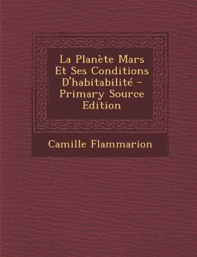 9781293259924: La Planète Mars Et Ses Conditions D'habitabilité - Primary Source Edition (French Edition)