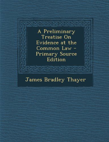 9781293260616: A Preliminary Treatise On Evidence at the Common Law