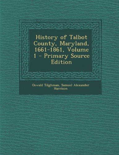9781293260876: History of Talbot County, Maryland, 1661-1861, Volume 1