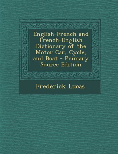 9781293262481: English-French and French-English Dictionary of the Motor Car, Cycle, and Boat - Primary Source Edition