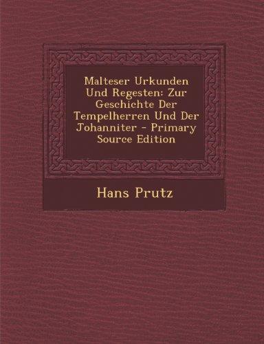 9781293265888: Malteser Urkunden Und Regesten: Zur Geschichte Der Tempelherren Und Der Johanniter - Primary Source Edition (German Edition)