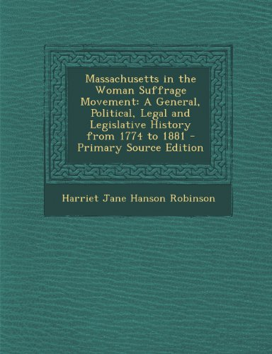 9781293279656: Massachusetts in the Woman Suffrage Movement: A General, Political, Legal and Legislative History from 1774 to 1881