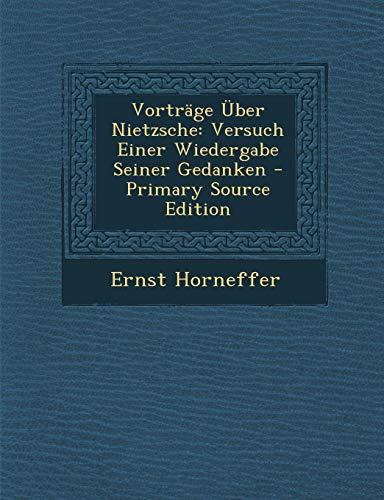9781293281697: Vorträge Über Nietzsche: Versuch Einer Wiedergabe Seiner Gedanken - Primary Source Edition (German Edition)