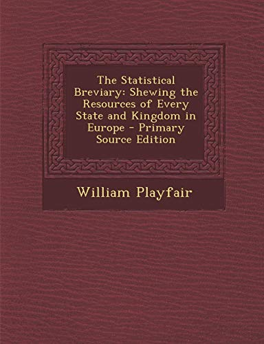 9781293282694: The Statistical Breviary: Shewing the Resources of Every State and Kingdom in Europe