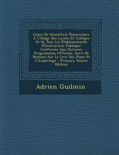 9781293286371: Cours de Geometrie Elementaire A L'Usage Des Lycees Et Colleges Et de Tous Les Etablissements D'Instruction Publique: Conforme Aux Derniers Programmes