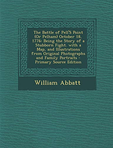 9781293289037: The Battle of Pell'S Point (Or Pelham) October 18, 1776: Being the Story of a Stubborn Fight. with a Map, and Illustrations from Original Photographs and Family Portraits