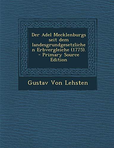 9781293295809: Der Adel Mecklenburgs Seit Dem Landesgrundgesetzlichen Erbvergleiche (1775). - Primary Source Edition