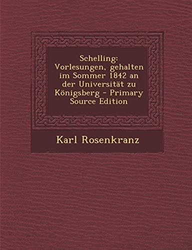 9781293296134: Schelling: Vorlesungen, gehalten im Sommer 1842 an der Universität zu Königsberg (German Edition)