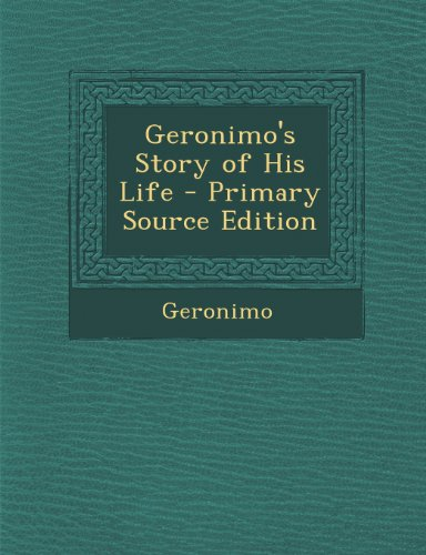 9781293298688: Geronimo's Story of His Life - Primary Source Edition