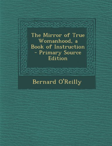 9781293301715: The Mirror of True Womanhood, a Book of Instruction