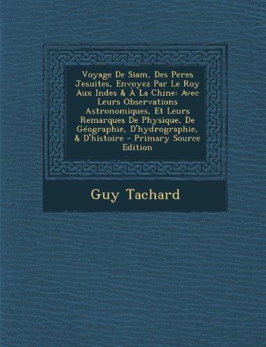 9781293312483: Voyage de Siam, Des Peres Jesuites, Envoyez Par Le Roy Aux Indes & a la Chine: Avec Leurs Observations Astronomiques, Et Leurs Remarques de Physique,