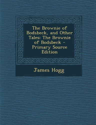 9781293313701: The Brownie of Bodsbeck, and Other Tales