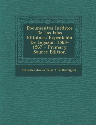 9781293316559: Documentos Inéditos De Las Islas Filipinas: Expedición De Legazpi, 1565-1567