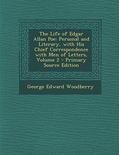 9781293328958: The Life of Edgar Allan Poe: Personal and Literary, with His Chief Correspondence with Men of Letters, Volume 2