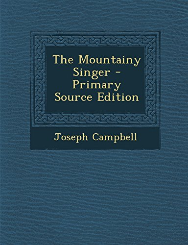 9781293330678: The Mountainy Singer - Primary Source Edition