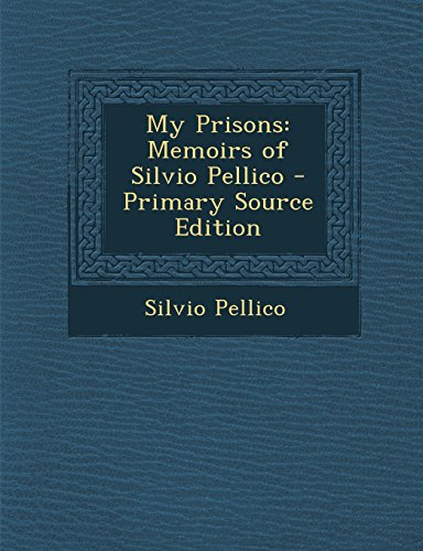 9781293330975: My Prisons: Memoirs of Silvio Pellico